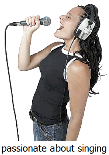 passionate  about singing