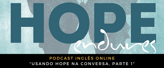 Inglês - Usando HOPE na conversa, parte 1
