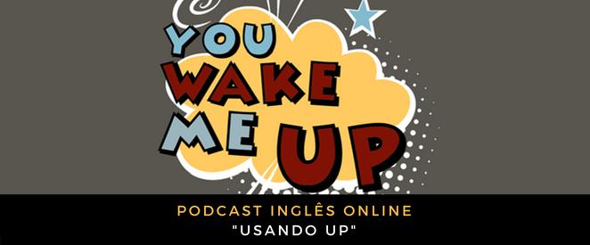 Inglês - Podcast usando UP