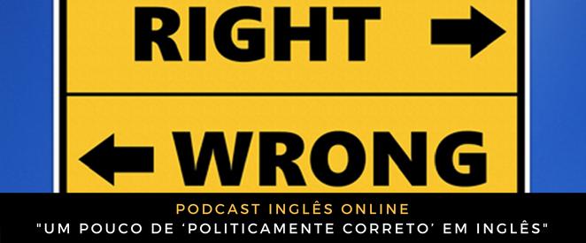 Resposta do problema, e um pouco de 'politicamente correto' em inglês