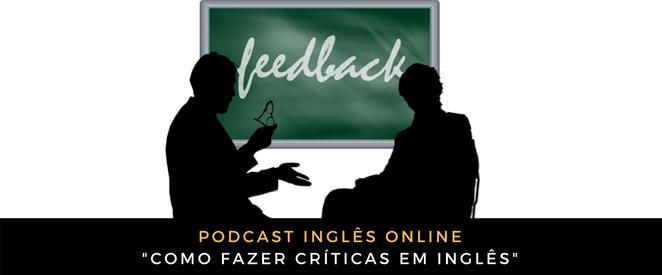 Podcast Como fazer críticas em inglês