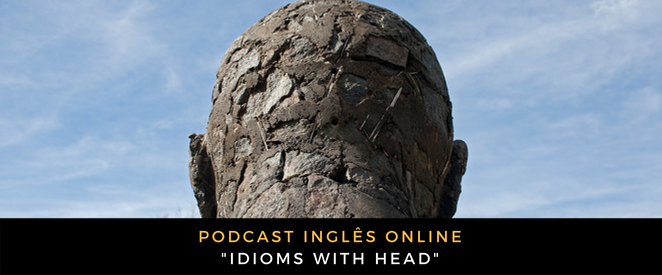 Inglês - Podcast idioms with head