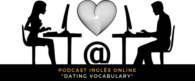 Inglês Online dating vocabulary