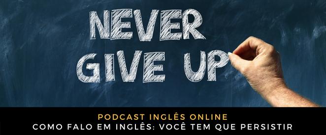Inglês Online Você tem que persistir