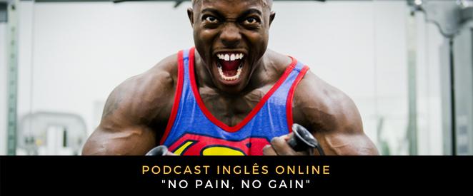 Inglês Online No pain, no gain