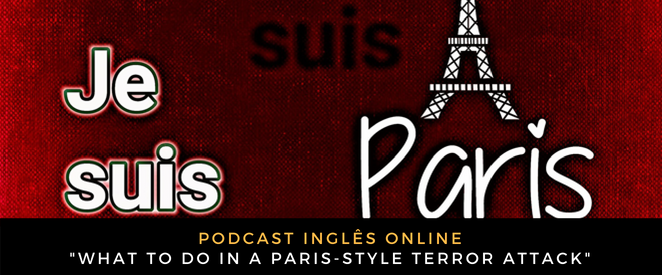 Inglês Online What to do in a Paris-style terror attack