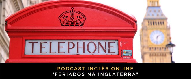 Inglês Online Feriados na Inglaterra