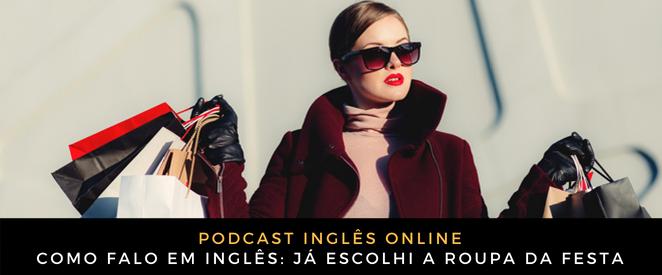 Inglês Online Já escolhi a roupa da festa