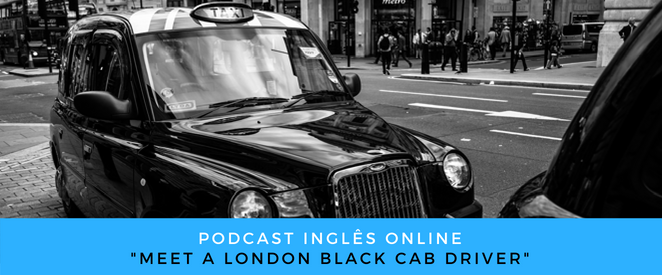 Inglês Online Meet a London black cab driver