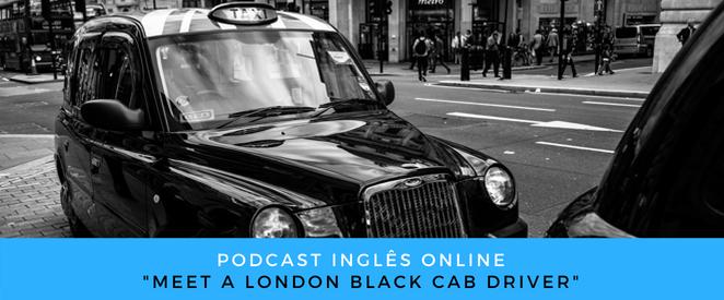 Inglês Online Meet a London black cab driver