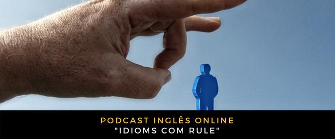 Inglês Online Idioms com rule