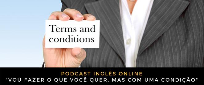 Inglês Online Vou fazer o que você quer, mas com uma condição
