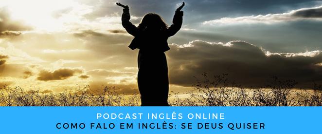 Inglês Online Se Deus quiser