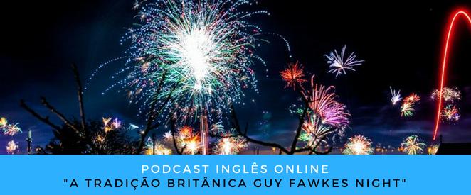 Inglês Online a tradição britânica Guy Fawkes Night