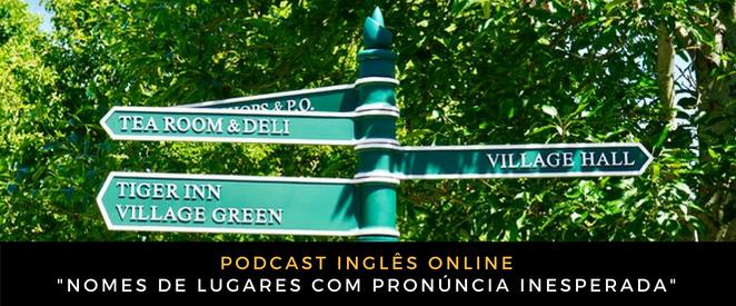 Inglês Online Nomes de lugares com pronúncia inesperada