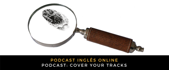 Inglês Online Cover your tracks