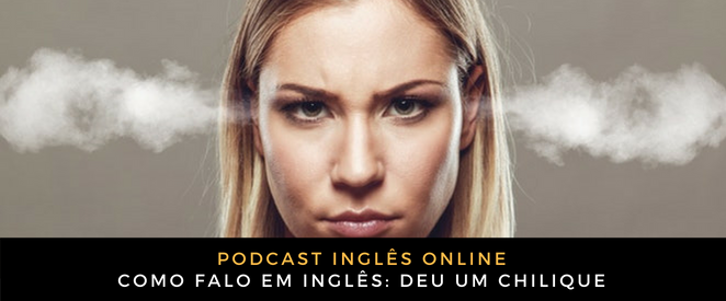 Inglês Online Deu um chilique