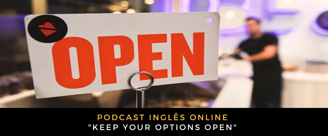 Inglês Online Keep your options open