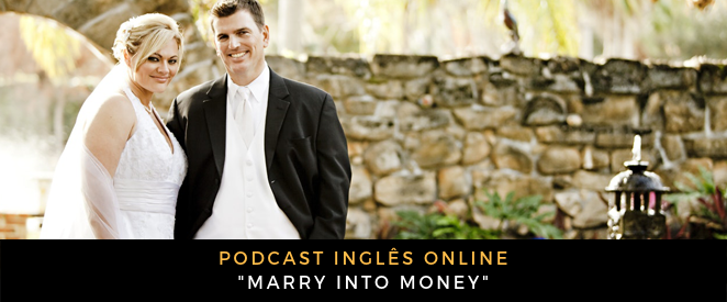 Podcast Marry into money