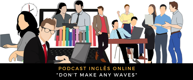 podcast-dont-make-any-waves