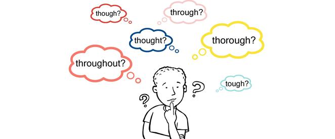 tough through thought thorough throughout e though